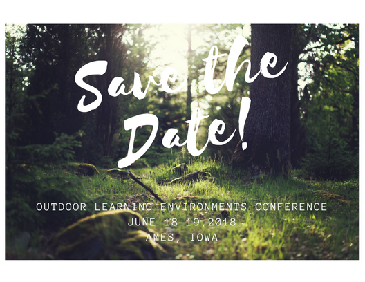 Save the Date! Outdoor Learning Environments Conference June 18-19 in Ames